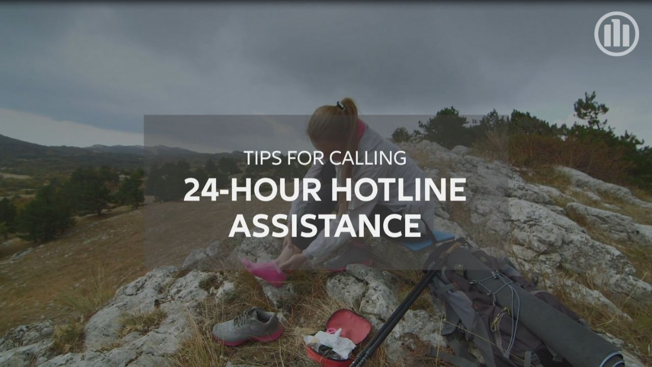 Tips for Calling 24-Hour Assistance Hotline
